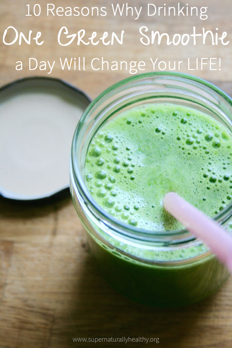 10-Reasons-Why-Drinking-One-Green-Smoothie-Day-Will-Change-Your-LIFE