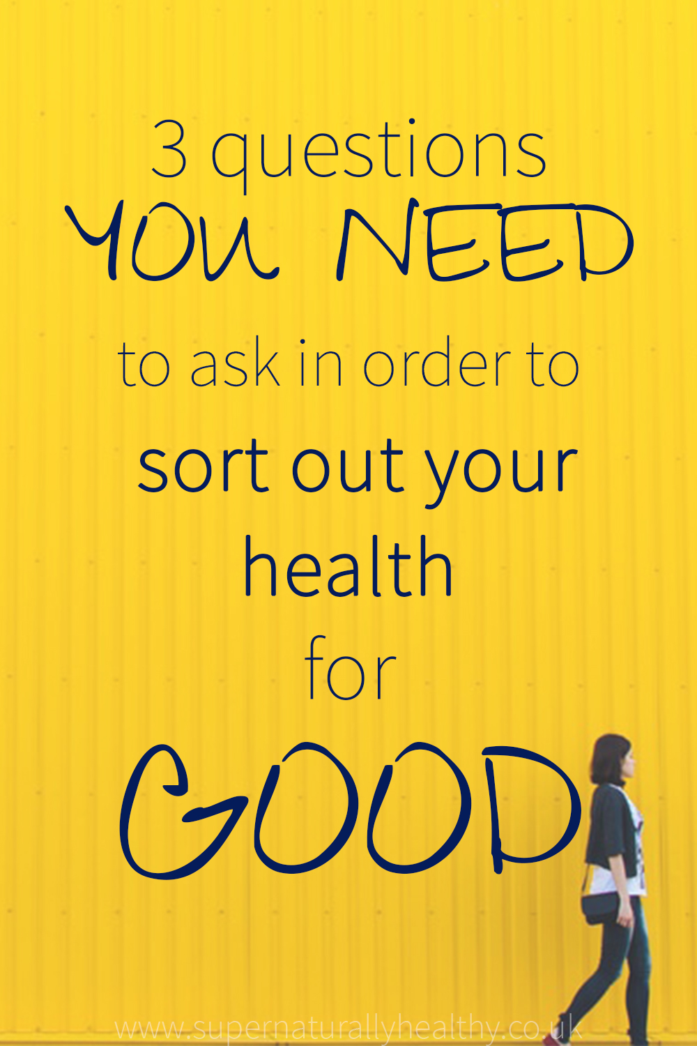3-questions-you-need-to-ask-in-order-to-sort-out-your-health-for-good